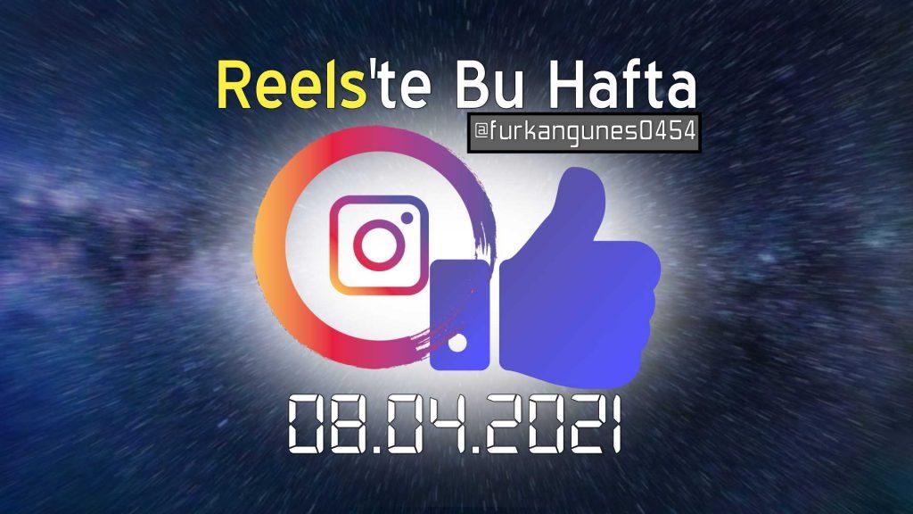 instagramda-bu-hafta-reels-08-04-2021